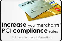 Increase your merchants' PCI Compliance rates